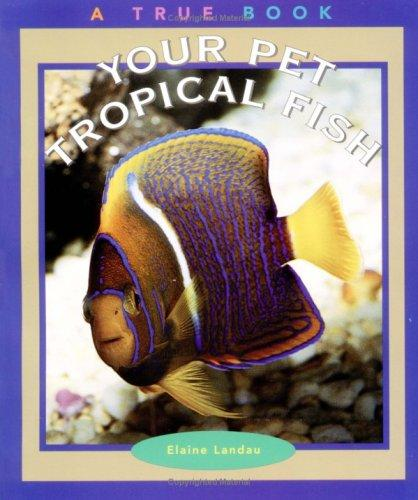 Your Pet Tropical Fish by Elaine Landau