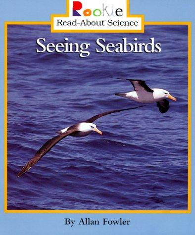 Seeing Seabirds by Allan Fowler