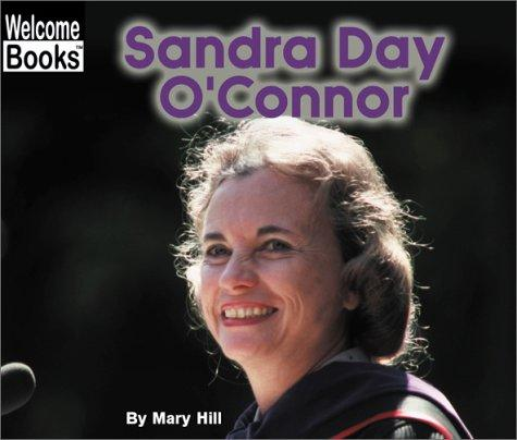 Sandra Day O'Connor (Welcome Books)