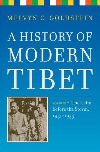 A History of Modern Tibet, volume 2: The Calm before the Storm by Melvyn C. Goldstein