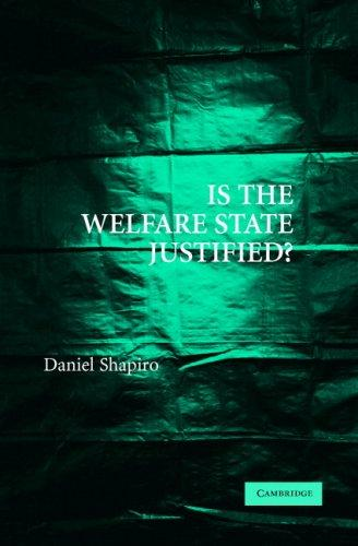 Is the Welfare State Justified? by Daniel Shapiro
