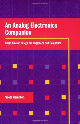 An Analog Electronics Companion by Scott Hamilton