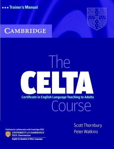 The CELTA Course Trainer's Manual by Scott Thornbury