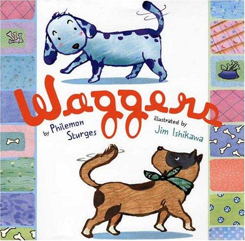 Waggers by Philomen Sturges