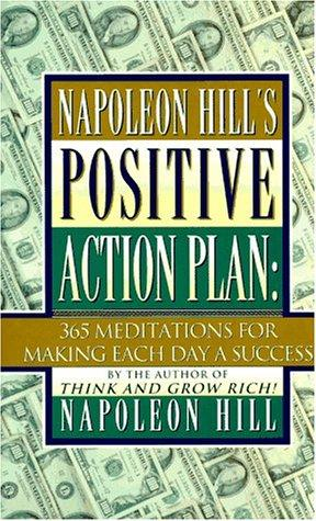 Napoleon Hill's Positive Action Plan by Napoleon Hill