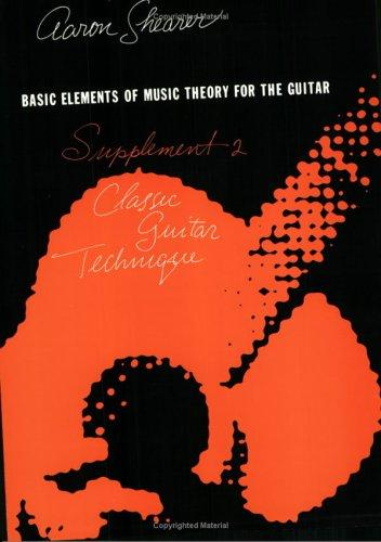 Basic Elements of Music Theory for The Guitar: Supplement 2 by Aaron Shearer