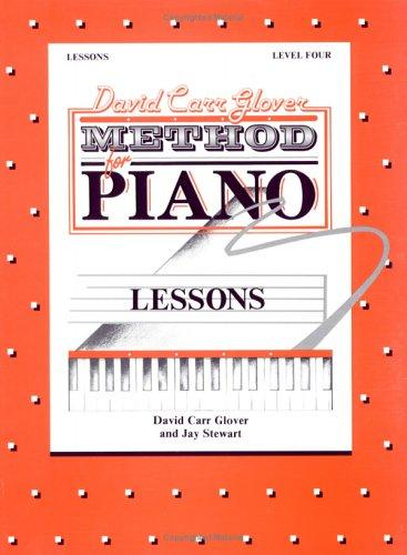 David Carr Glover Method for Piano / Lessons / Level by David Carr Glover