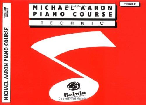 Michael Aaron Piano Course / Technic / Primer by Michael Aaron