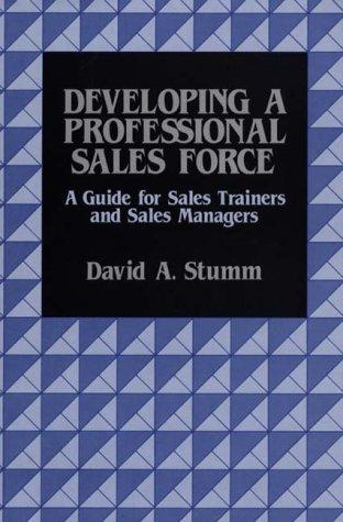 Developing a professional sales force by David Arthur Stumm