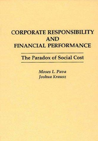 Corporate responsibility and financial performance by Moses L. Pava