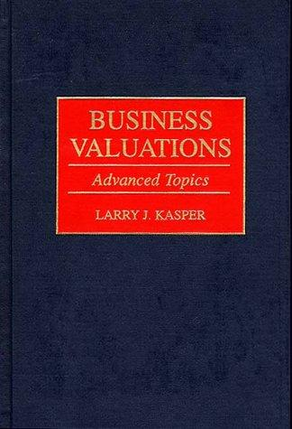 Business valuations by Larry J. Kasper