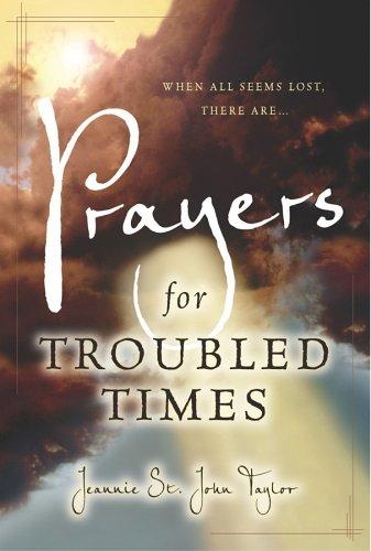 Prayers for Troubled Times by Jeannie St. John Taylor, Ron Mehl