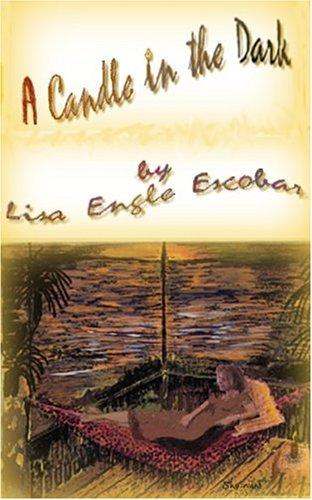 A Candle in the Dark by Lisa Engle Escobar