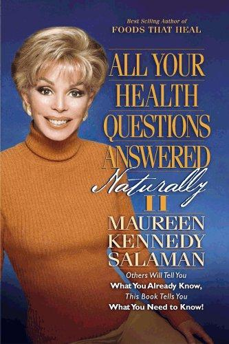 All Your Health Questions Answered Naturally II by Maureen Kennedy Salaman
