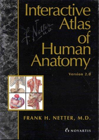 Interactive Atlas of Human Anatomy by Frank H. Netter