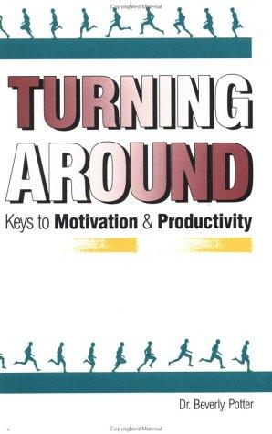 Turning Around by Beverly A. Potter