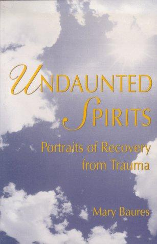 Undaunted spirits by Mary Baures