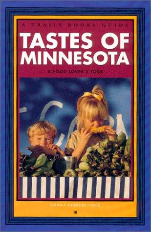Image 0 of Tastes of Minnesota: A Food Lover's Tour (Trails Books Guide)