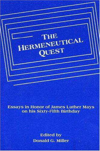 The Hermeneutical Quest by Donald G. Miller