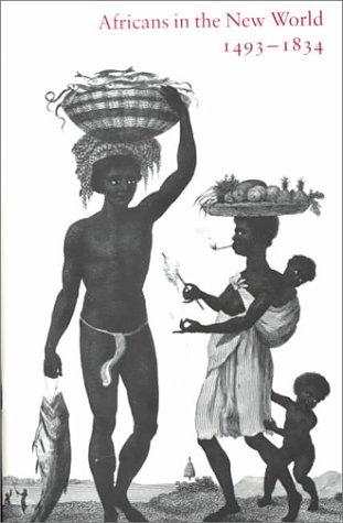 Africans in the New World, 1493-1834 by Larissa V. Brown