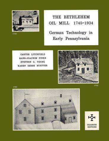 The Bethlehem oil mill, 1745-1934 by Carter Litchfield ... [et al.].