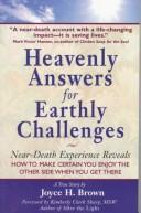 Heavenly answers for earthly challenges by Joyce H. Brown