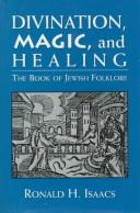 Divination, magic, and healing by Ronald H. Isaacs