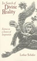In search of divine reality by Schäfer, Lothar