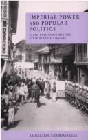 Imperial power and popular politics by Rajnarayan Chandavarkar