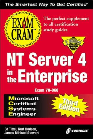 MCSE NT Server 4 in the Enterprise Exam Cram, Third Edition (Exam: 70-068) by James Michael Stewart