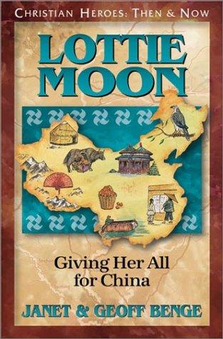 Lottie Moon: Giving Her All for China by Benge, Janet & Geoff