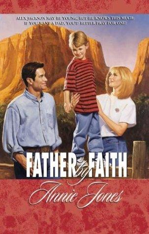Father by faith by Jones, Annie