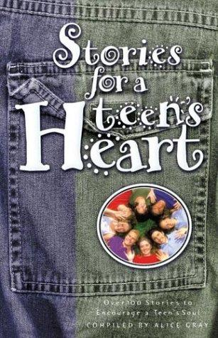 Stories for a Teen's Heart by Alice Gray