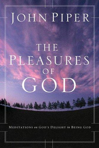 Pleasures of God by Piper, John