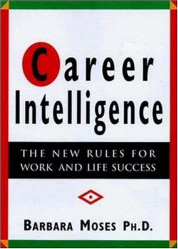 Career intelligence by Barbara Moses