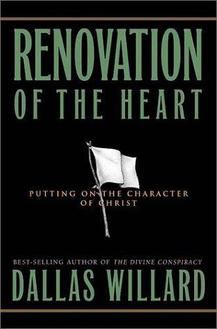 Renovation of the Heart by Dallas Willard