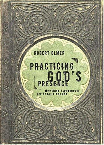 Practicing God's Presence by Elmer, Robert