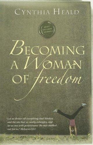 Becoming a Woman of Freedom by Heald, Cynthia
