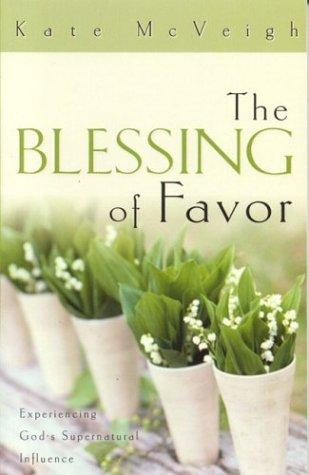The Blessing of Favor by Kate McVeigh