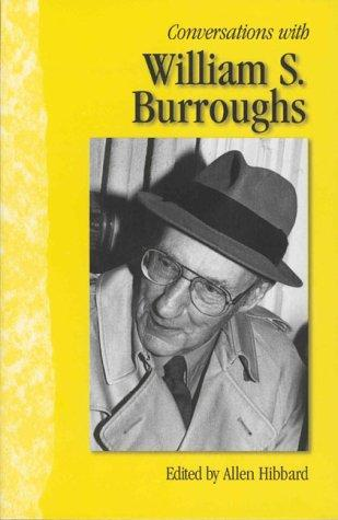 Conversations with William S. Burroughs by William S. Burroughs
