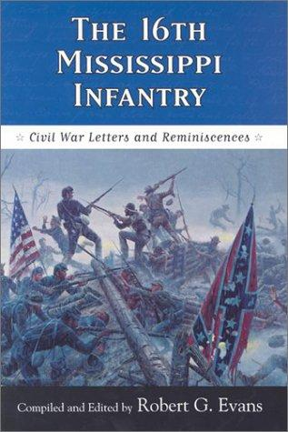 The 16th Mississippi Infantry by Robert G. Evans