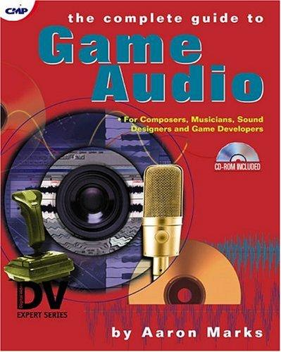 The complete guide to game audio by Aaron Marks