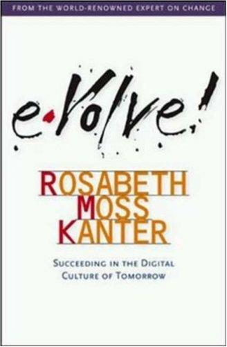 Evolve!  by Rosabeth Moss Kanter
