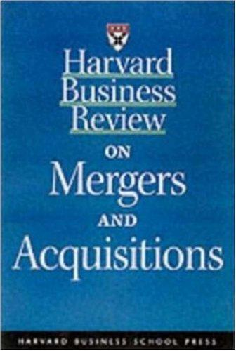 Harvard Business Review on Mergers & Acquisitions by Dennis Carey, Robert J. Aiello, Michael D. Watkins, Robert G. Eccles, Alfred Rappaport