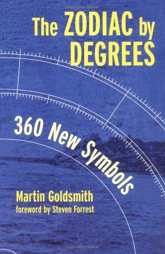 Zodiac by Degrees by Martin Goldsmith