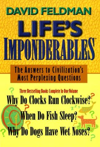 Life's Imponderables: The Answers to Civilization's Most Perplexing Questions :