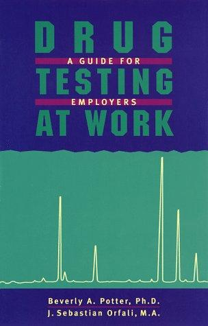 Drug testing at work by Beverly A. Potter