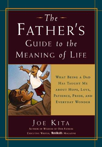 The Father's Guide to the Meaning of Life