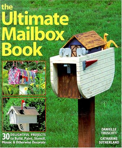 The Ultimate Mailbox Book by Danielle Truscott, Catharine Sutherland