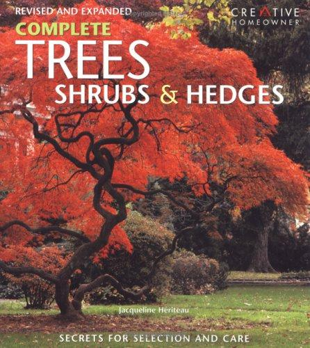 Complete Trees, Shrubs & Hedges by Jacqueline Heriteau